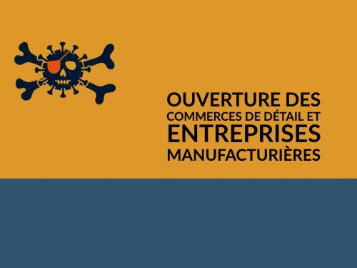 Ouverture des commerces de détail et entreprises manufacturières